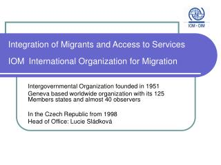 Integration of Migrants and Access to Services IOM International Organization for Migration