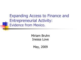 Expanding Access to Finance and Entrepreneurial Activity:  Evidence from Mexico.