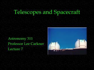 Telescopes and Spacecraft