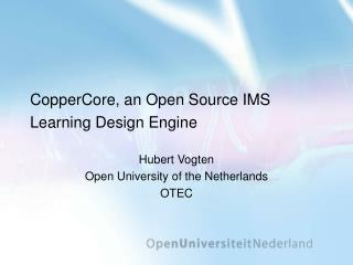 CopperCore, an Open Source IMS Learning Design Engine