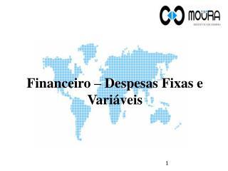 Financeiro – Despesas Fixas e Variáveis