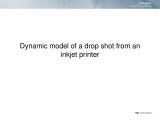 Dynamic model of a drop shot from an inkjet printer