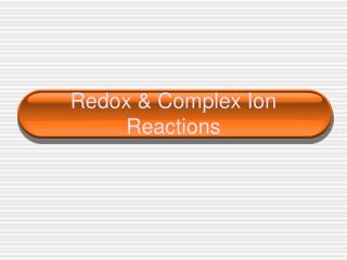 Redox & Complex Ion Reactions