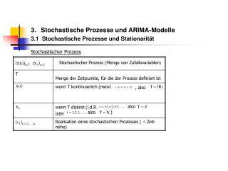 3. Stochastische Prozesse und ARIMA-Modelle 3.1 Stochastische Prozesse und Stationarität