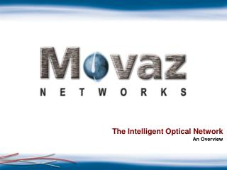 The Intelligent Optical Network