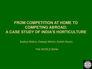 FROM COMPETITION AT HOME TO COMPETING ABROAD: A CASE STUDY OF INDIA S HORTICULTURE