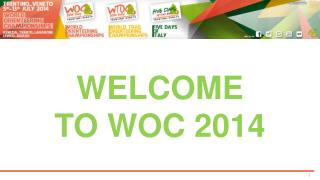 WELCOME  TO WOC 2014