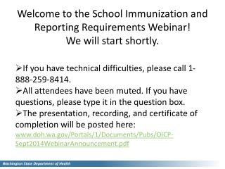 Welcome to the School Immunization and Reporting Requirements Webinar! We will start shortly.