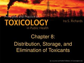 Chapter 8:  Distribution, Storage, and Elimination of Toxicants