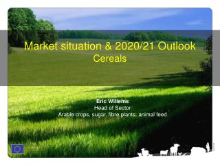 Market situation & 2020/21 Outlook Cereals