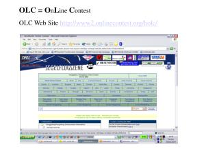 OLC = O n L ine  C ontest  OLC Web Site  www2.onlinecontest/holc/