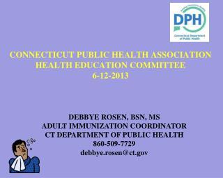 CONNECTICUT PUBLIC HEALTH ASSOCIATION HEALTH EDUCATION COMMITTEE 6-12-2013