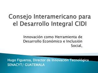 Consejo Interamericano para el Desarrollo Integral CIDI