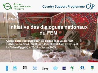 Initiative des dialogues nationaux du FEM