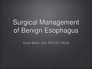 Surgical Management of Benign Esophagus