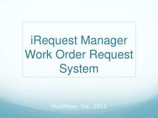 iRequest  Manager Work Order Request System