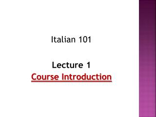 Italian 101 Lecture 1 Course Introduction