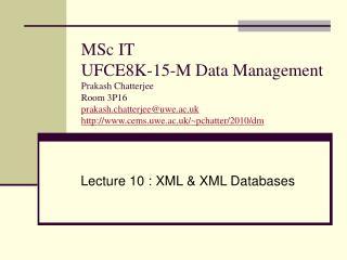 Lecture 10 : XML & XML Databases