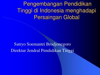 Pengembangan Pendidikan Tinggi di Indonesia menghadapi Persaingan Global