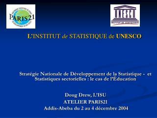 L ' INSTITUT de  STATISTIQUE de UNESCO