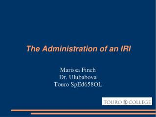 The Administration of an IRI