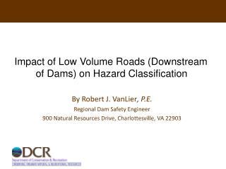 Impact of Low Volume Roads Downstream of Dams on Hazard Classification