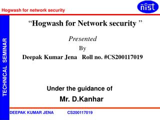 Presented  By Deepak Kumar Jena   Roll no. #CS200117019