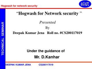 Presented  By Deepak Kumar Jena   Roll no. #CS200117019
