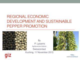 Regional Economic Development and Sustainable Pepper Promotion
