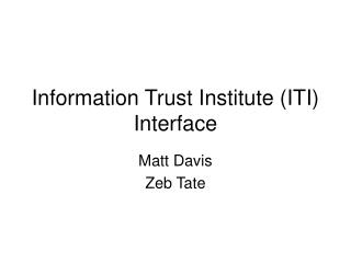 Information Trust Institute (ITI) Interface