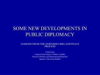 SOME NEW DEVELOPMENTS IN PUBLIC DIPLOMACY
