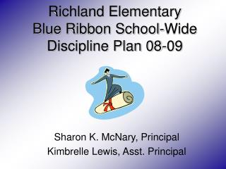 Richland Elementary Blue Ribbon School-Wide Discipline Plan 08-09