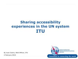 Sharing accessibility experiences in the UN system ITU