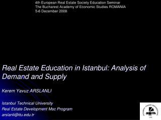 Real Estate Education in Istanbul: Analysis of Demand and Supply Kerem Yavuz ARSLANLI