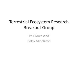 Terrestrial Ecosystem Research Breakout Group