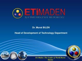 Eti Maden:  The Leader  of World  Boron  Market