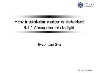 How interstellar matter is detected 8.1.1 Absorption  of starlight