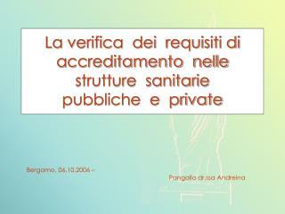 Bergamo, 06.10.2006 –                                      Pangallo dr.ssa Andreina