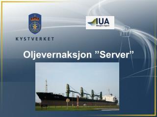 """Oljevernaksjon """"Server"""""""