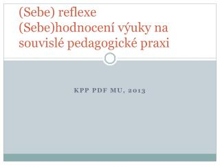 (Sebe) reflexe (Sebe)hodnocení výuky na souvislé pedagogické praxi
