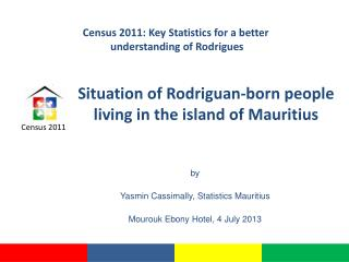 Situation of Rodriguan- born  people  living in the  island  of Mauritius