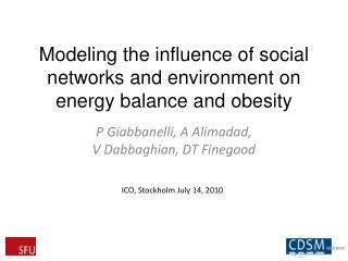 Modeling  the influence of social networks  and environment  on energy balance and  obesity