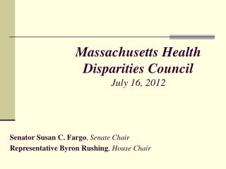 Massachusetts Health Disparities Council July 16, 2012