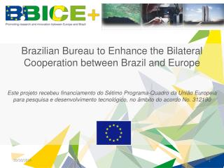 Brazilian  Bureau to  Enhance  the Bilateral  Cooperation between  Brazil and Europe