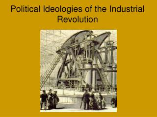 Political Ideologies of the Industrial Revolution