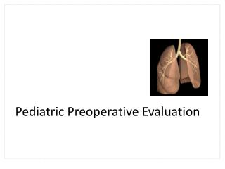 Pediatric Preoperative Evaluation