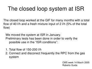 The closed loop system at ISR