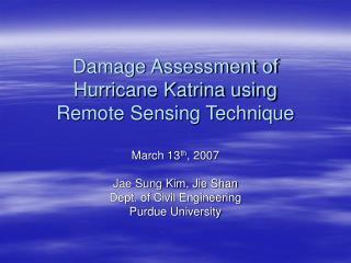 Damage Assessment of Hurricane Katrina using  Remote Sensing Technique