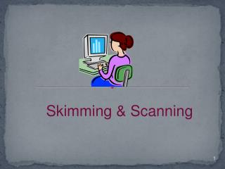 Skimming & Scanning