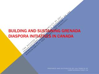 BUILDING AND SUSTAINING GRENADA DIASPORA INITIATIVES IN  canada